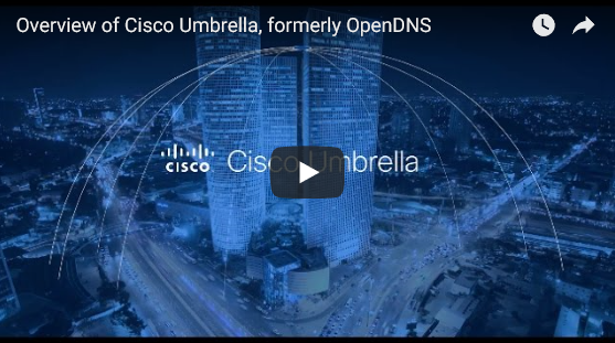Cisco Umbrella Overview Video.png